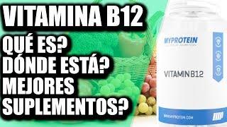 Vitamina B12 ¿Qué es? ¿Dónde está? Mejores Suplementos 👌